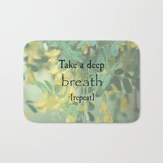 Take A Deep Breath Bath Mat