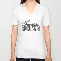 portland V-neck T-shirts featuring Explore Portland by cabin supply co
