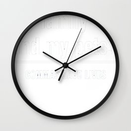I look cooking my family and my pets. Commas save lives Wall Clock
