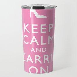 Keep calm and Carrie on Travel Mug