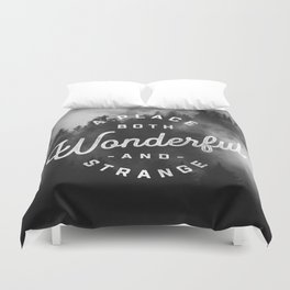 A Place Both Wonderful and Strange Duvet Cover