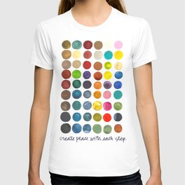 create peace with each step.  T-shirt