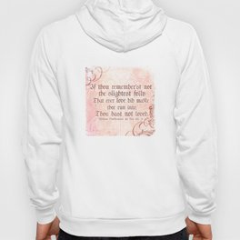 The folly of Love - As You Like It - Shakespeare Love Quote Hoody