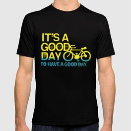 It's A Good Day Too T-shirt