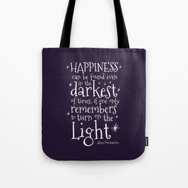 HAPPINESS CAN BE FOUND EVEN IN THE DARKEST OF TIMES - DUMBLEDORE QUOTE Tote Bag