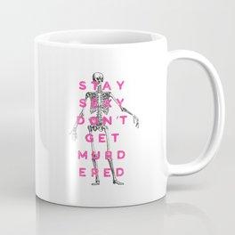 stay sexy don't get murdered Coffee Mug