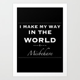 Quoster - I Make My Way Art Print