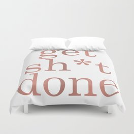 Get Shit Done Duvet Cover