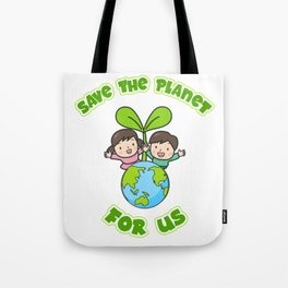 Save The Planet For Us Tote Bag