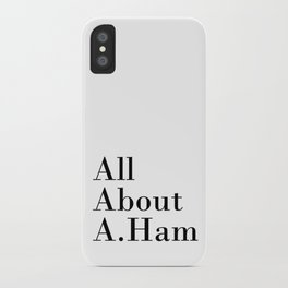 All About A. Ham iPhone Case