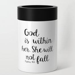God is within her, She will not fall. Psalm Can Cooler