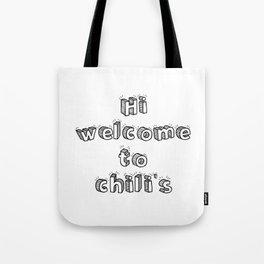 hi welcome to chili's Tote Bag