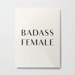 BADASS FEMALE Metal Print