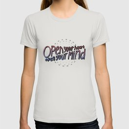 open your heart / open your mind T-shirt