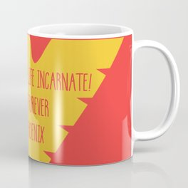 i am fire and life incarnate now and forever i am dark phoenix Coffee Mug