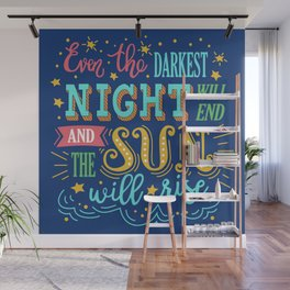 Even the Darkest Night Will End Typography Illustration Wall Mural