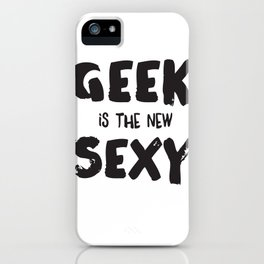 Geek is the new sexy iPhone Case