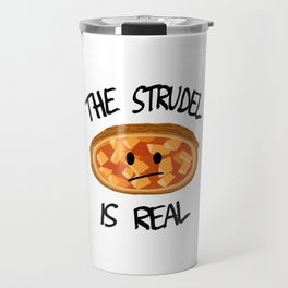 The Strudel is Real Travel Mug