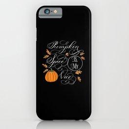 Pumpkin Spice is My Vice Dark iPhone Case