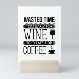 Funny Cute Wine and Coffee Lovers Wasted Time graphic Mini Art Print