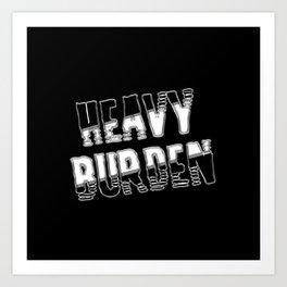 Heavy burden Art Print