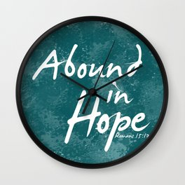 Abound In Hope Wall Clock