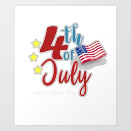 Independence Day Fourth Of July 4th Of July Gift Art Print