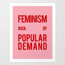 FEMINISM: BACK BY POPULAR DEMAND Art Print