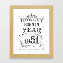 This guy born in year 1951 Framed Art Print