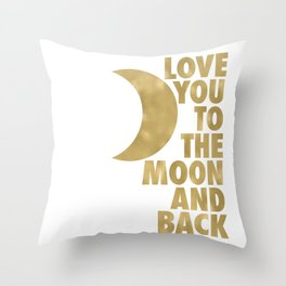 Love You to the Moon and Back, Gold and White Palette Throw Pillow