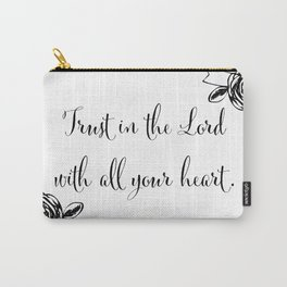 Trust in the Lord with All Your Heart Carry-All Pouch
