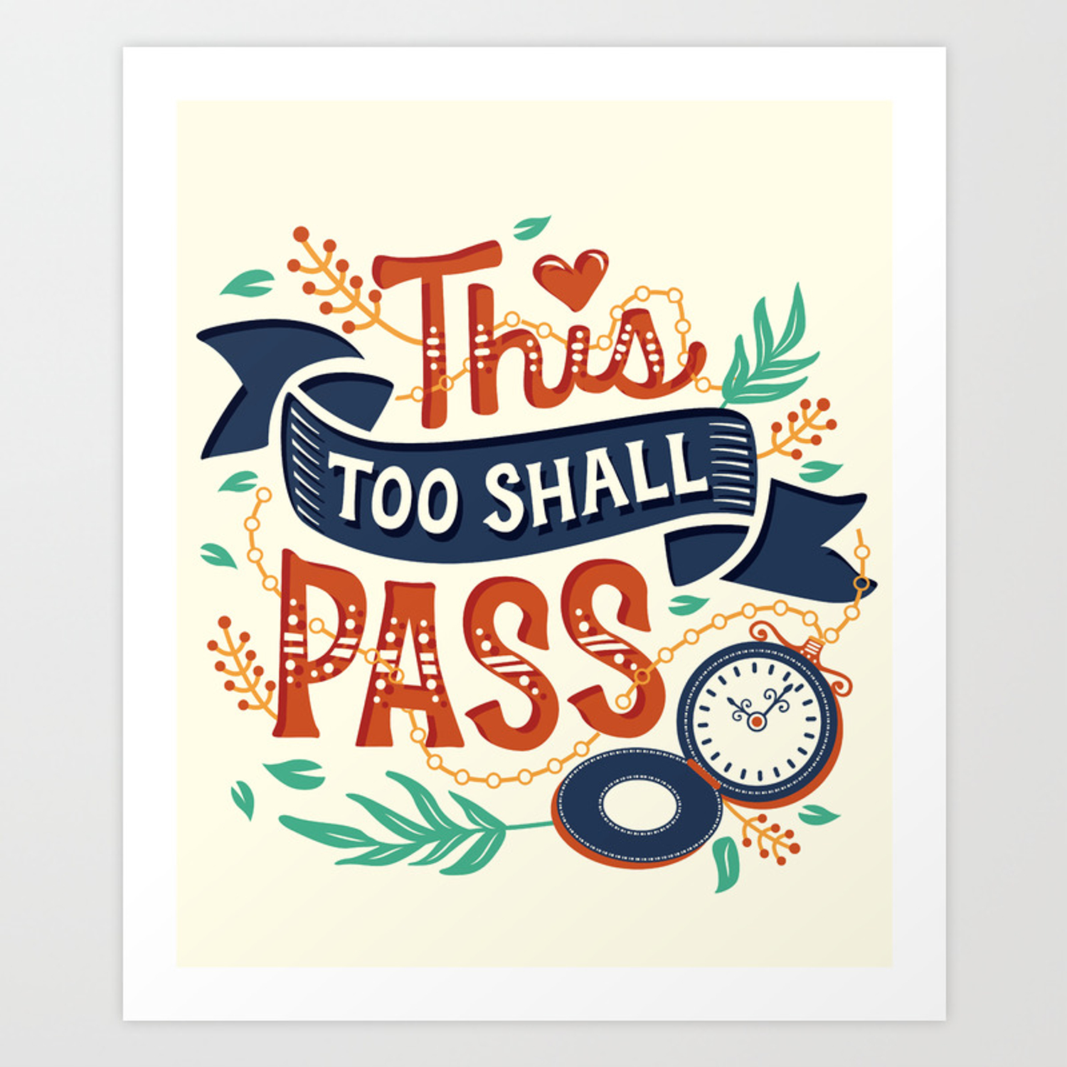 This Too Shall Pass Art Print By Risarodil Society6