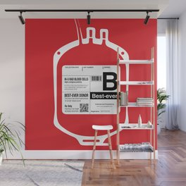 My Blood Type is B, for Best-ever! Wall Mural