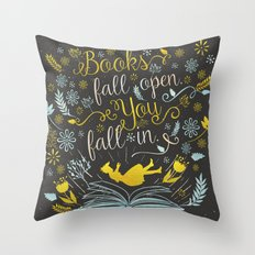 Books Fall Open, You Fall In Throw Pillow