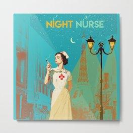 NIGHT NURSE Metal Print