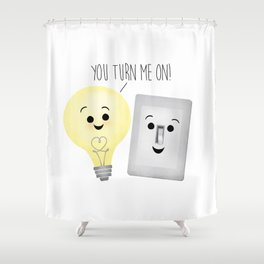 You Turn Me On! Shower Curtain