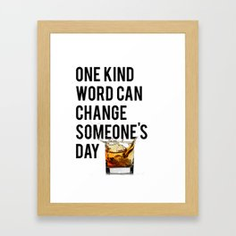 One Kind Word Can Change Someones Day Sign Inspirational Quote Motivational Quote Framed Art Print
