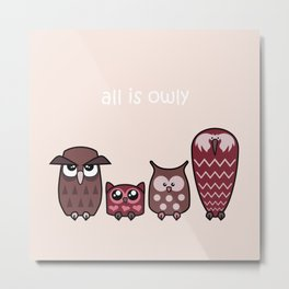 All is Owly (cherry) Metal Print