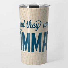 And They Were Roommates Travel Mug