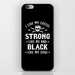 I Like My Coffee Strong Like Me And Black Like My Soul iPhone Skin
