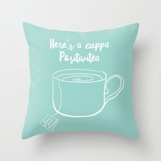 Here's a cuppa positivitea Throw Pillow