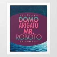 Domo Arigato Mr. Roboto Art Print