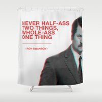 ron swanson Shower Curtains featuring Ron Swanson - Never Half Ass by Joseph Young