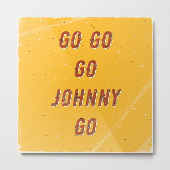 Go go - go Johnny go – A Hell Songbook Edition Metal Print