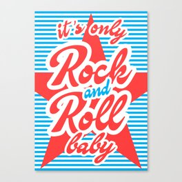 It's Only Rock And Roll Baby, with red star Canvas Print