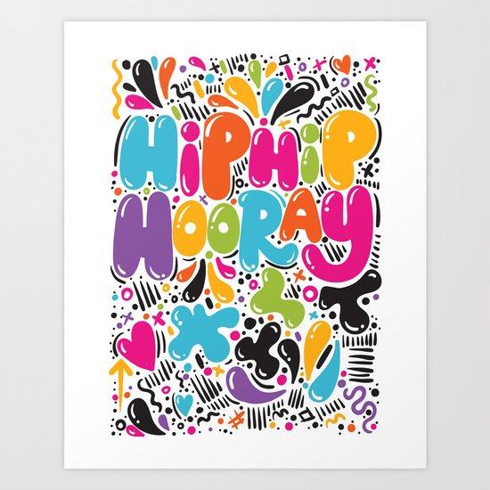 HIP HIP HOORAY HOORAY Art Print