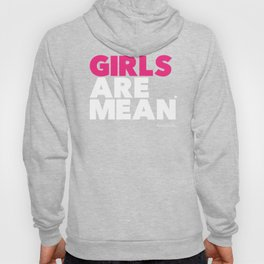 Girls are mean (periodically) - block edition Hoody