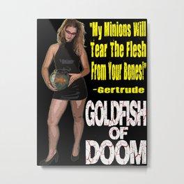 Goldfish of Doom - Gertrude Bones Metal Print