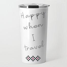 Happy When I Travel Travel Mug