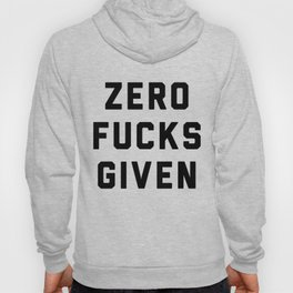 ZERO FUCKS GIVEN Hoody